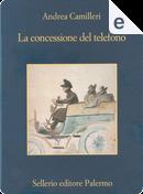 La concessione del telefono by Andrea Camilleri