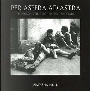 Per Aspera Ad Astra by Natasha Hull