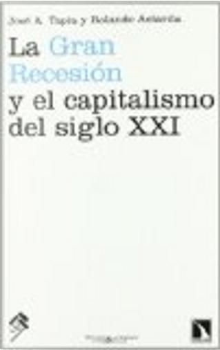 La gran recesión y el capitalismo del siglo XXI by Heinrich Friedrich Link