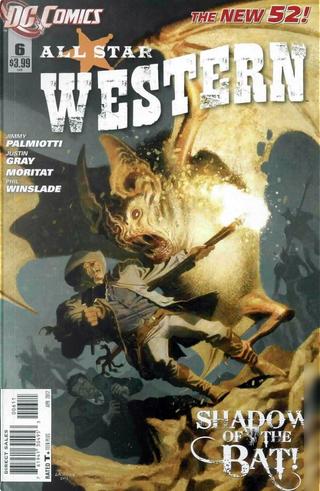 All Star Western Vol.3 #6 by Jimmy Palmiotti, Justin Gray