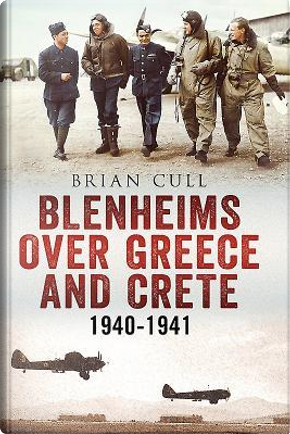 Blenheims over Greece and Crete by Brian Cull