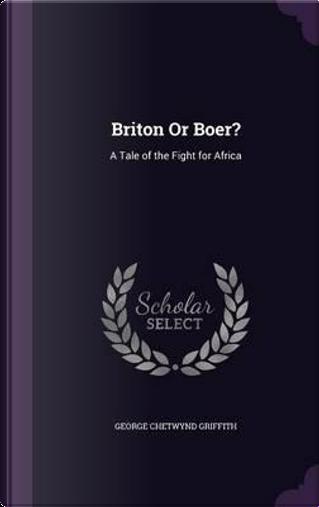 Briton or Boer? by George Chetwynd Griffith