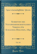 Schriften des Naturwissenschaftlichen Vereins für Schleswig-Holstein, 1895, Vol. 10 (Classic Reprint) by Naturwissenschaftlicher Verein