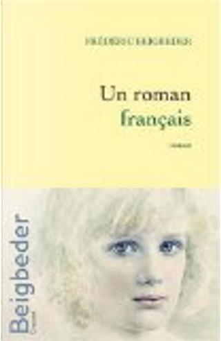 Un roman français by Frederic Beigbeder