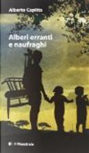 Alberi erranti e naufraghi by Alberto Capitta