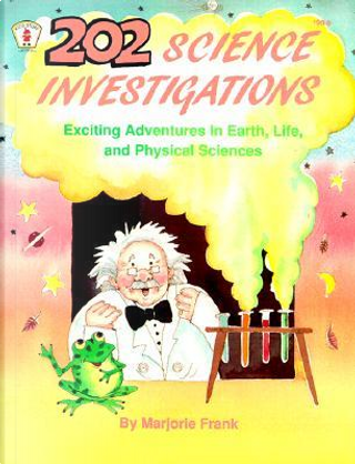 Two Hundred and Two Science Investigations by Marjorie Frank