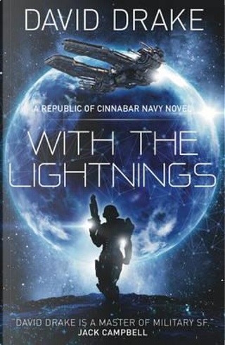 With the Lightnings (The Republic of Cinnabar Navy series #1) by David Drake