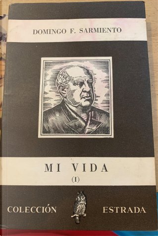 Mi vida I by Domingo Faustino Sarmiento