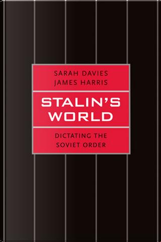 Stalin's World by James R. Harris, Sarah Davies