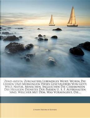 Zend-Avesta by Johann Friedrich Kleuker
