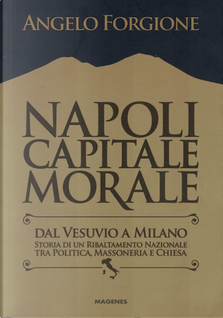 Napoli capitale morale by Angelo Forgione