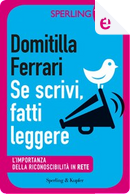Se scrivi, fatti leggere by Domitilla Ferrari