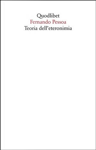 Teoria dell'eteronimia by Fernando Pessoa