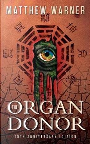 The Organ Donor by Matthew Warner