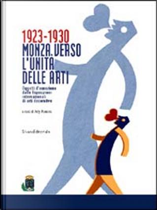 1923-30 Monza verso l'unità delle arti by Anty Pansera