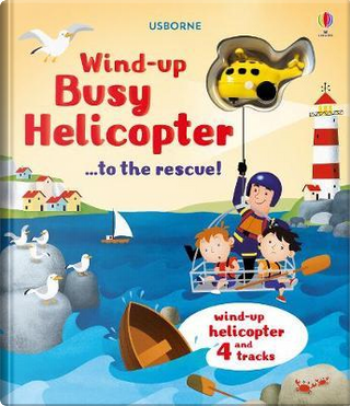 Wind-Up Busy Helicopter... to the Rescue (Wind Up Books) by FIONA WATT