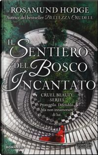 Il sentiero del bosco incantato. Cruel beauty series by Rosamund Hodge