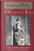 A Writer's Eye by Eudora Welty