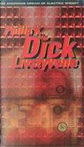 Livstyvene by Philip K. Dick