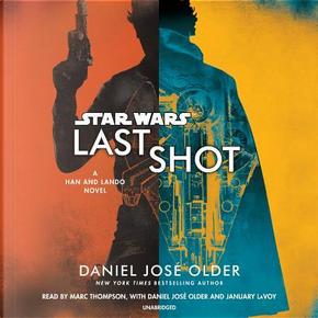 Last Shot by Daniel José Older