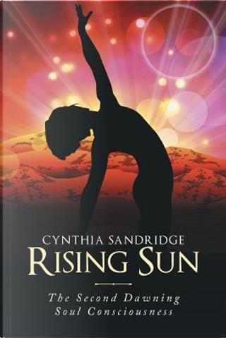 Rising Sun by Cynthia Sandridge