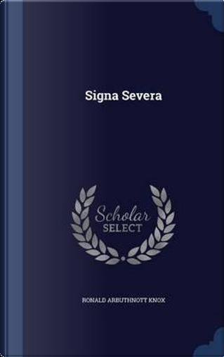 Signa Severa by Ronald Arbuthnott Knox