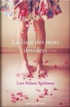 La lista dei miei desideri by Lori Nelson Spielman