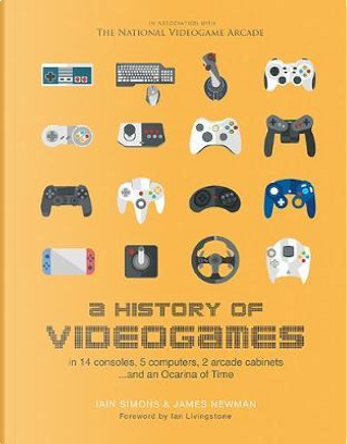 A History of Video Games by Collectif