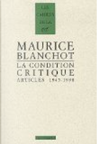 La condition critique by Maurice Blanchot