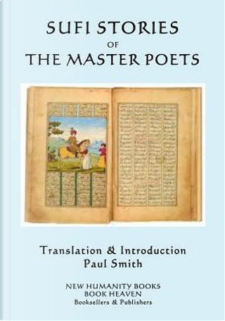 Sufi Stories of the Master Poets by Paul Smith