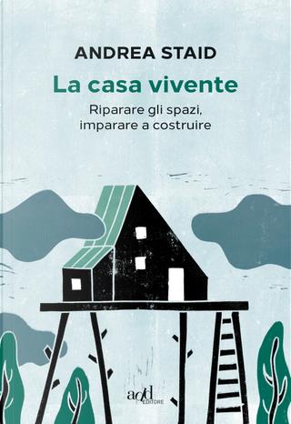 La casa vivente by Andrea Staid