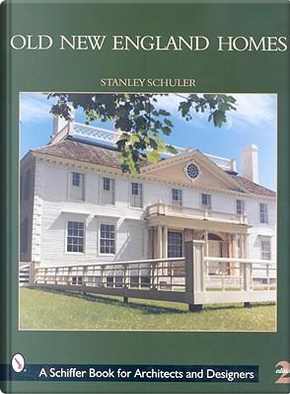 Old New England Homes by Stanley Schuler
