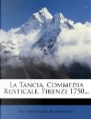 La Tancia. Commedia Rusticale. Firenze 1750... by Michelangelo Buonarroti