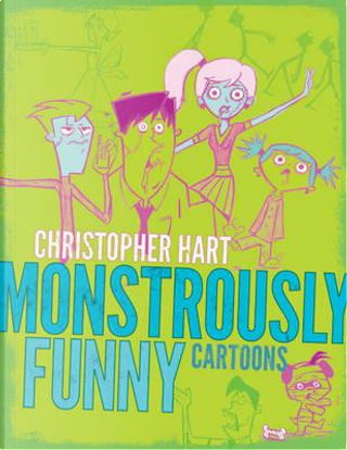 Monstrously Funny Cartoons by Christopher Hart