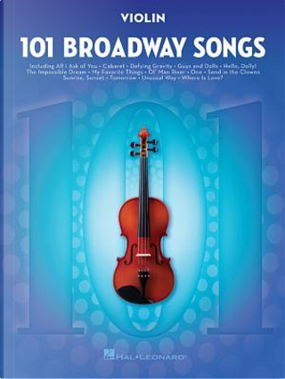 101 Broadway Songs for Violin by Hal Leonard Publishing Corporation