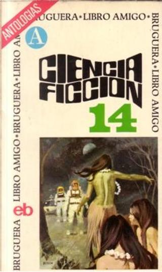 Ciencia ficción 14 by Anne McCaffrey, Edward Wellen, Joanna Russ, Larry Eisenberg, Neil Shapiro