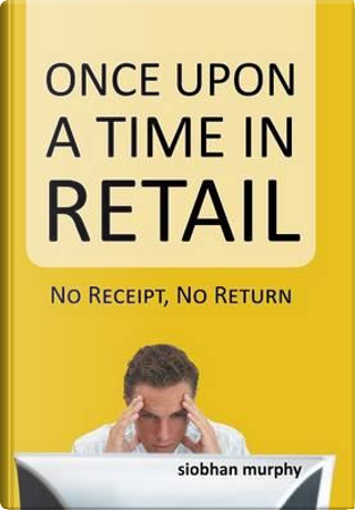 Once upon a Time in Retail by Siobhan Murphy