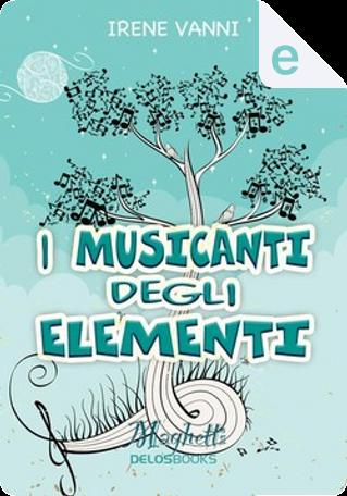 I musicanti degli elementi by Irene Vanni