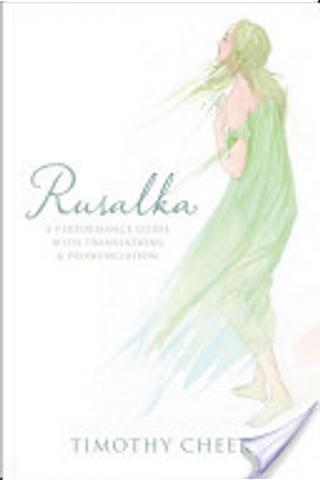 Rusalka by Timothy Cheek