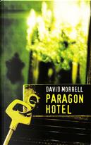 Paragon Hotel by David Morrell