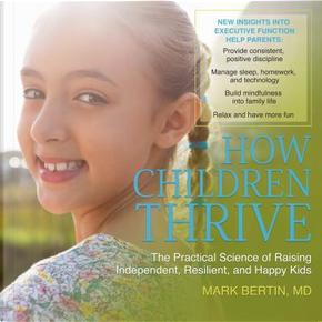 How Children Thrive by Mark Bertin