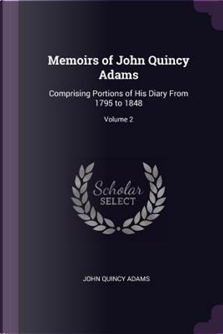 Memoirs of John Quincy Adams by John Quincy Adams