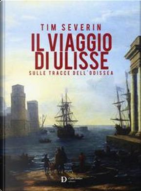 Il viaggio di Ulisse. Sulle tracce dell'Odissea by Tim Severin