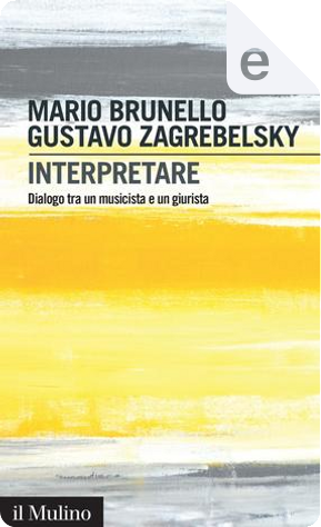 Interpretare by Gustavo Zagrebelsky, Mario Brunello