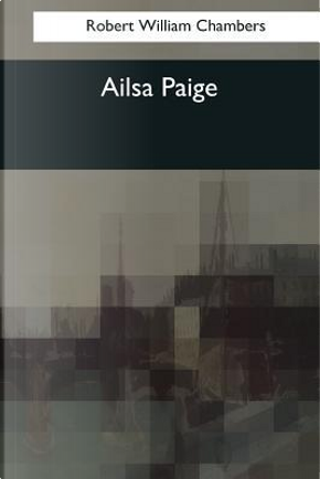 Ailsa Paige by Robert William Chambers