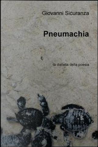 Pneumachia. La disfatta della poesia by Giovanni Sicuranza