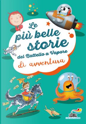 Le più belle storie di avventura del Battello a vapore by Roberto Pavanello
