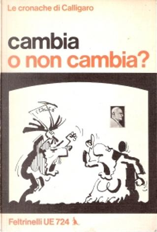 Cambia o non cambia by Renato Calligaro