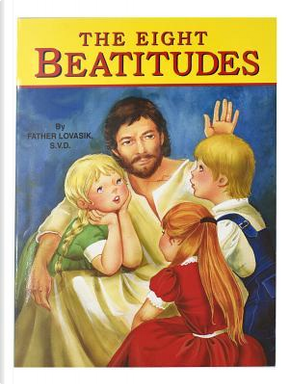 The Eight Beatitudes by Lawrence Lovasik
