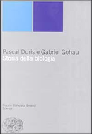 Storia della biologia by Duris Pascal, Gohau Gabriel